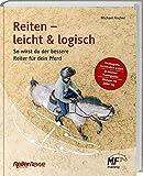 Reiten - leicht & logisch: So wirst du der bessere Reiter für dein Pferd.