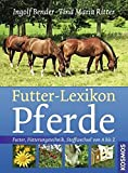 Futter-Lexikon Pferde: Futter, Fütterungstechnik, Stoffwechsel von A bis Z