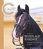 Reiten auf der Kandare: Eine praktische Anleitung für Reiter (Cadmos Classic Collection)