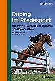 Doping im Pferdesport: Regelwerke, Wirkung und Nachweis von Dopingmitteln