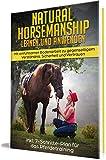 Natural Horsemanship lernen und anwenden: Mit einfühlsamer Bodenarbeit zu gegenseitigem...