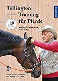 Tellington Training für Pferde: Das große Lehr- und Praxisbuch