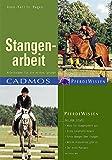 Stangenarbeit: Anleitungen für die ersten Sprünge (Cadmos Pferdewissen)