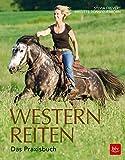 Westernreiten: Das Praxisbuch