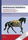 Medizinische Sattellehre: Sattelanpassung nach veterinärmedizinischen, funktionellen sowie...