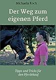Der Weg zum eigenen Pferd: Tipps und Tricks für den Pferdekauf
